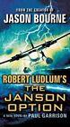 Robert Ludlum's (TM) the Janson Option by Paul Garrison (Paperback / softback, 2014)