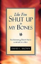 Like Fire Shut up in My Bones by David L. Brown (2003, Hardcover)