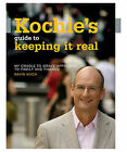 Kochie's Guide to Keeping it Real by David Koch (Paperback, 2006)