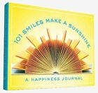 101 Smiles Make a Sunshine a Happiness Journal by Hannah Rogge 9781452144733