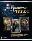 The Alchemy of Tarot: Practical Enlightenment Through the Astrology, Qabalah, and Archetypes of Tarot by Juno Lucina (Paperback, 2011)