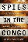 Spies in the Congo: The Race for the Ore That Built the Atomic Bomb by C Hurst & Co Publishers Ltd (Hardback, 2016)