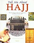 Tell Me About Hajj: What the Hajj is, Why it's So Important and What it Teaches Me by Saniyasnain Khan (Paperback, 2001)