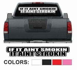 If-It-Aint-Smokin-It-Aint-Strokin-Windshield-Decal-Sticker-diesel-turbo-45-034-x7