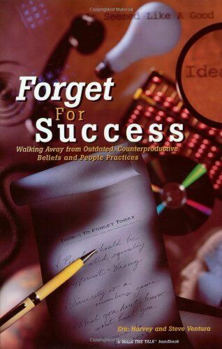 Forget For Success: Walking Away From Outdated, Co