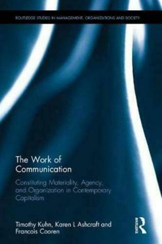 The Work of Communication by Timothy Khun (author), Karen Lee Ashcraft (autho...