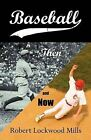 Baseball: Then and Now by Robert Lockwood Mills (Paperback / softback, 2009)
