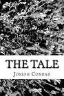 The Tale by Joseph Conrad (Paperback / softback, 2013)