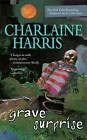 Grave Surprise by Charlaine Harris (Paperback, 2007)
