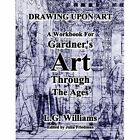 Drawing Upon Art for Gardner's Art Through the Ages: A Concise Global History, 2nd by Fred S Kleiner (Paperback / softback, 2009)