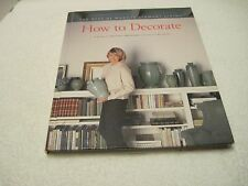 The Best Of Martha Stewart Living How To Decorate A Guide to Creating Spaces