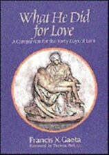 What He Did for Love: A Companion for the Forty Days of Lent