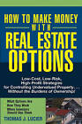 How to Make Money With Real Estate Options: Low-Cost, Low-Risk, High-Profit Strategies for Controlling Undervalued Property... Without the Burdens of Ownership! by Thomas Lucier (Paperback, 2005)