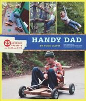 Handy Dad: 25 Awesome Projects For Dads And Kids By Todd Davis, (paperback), Chr on sale