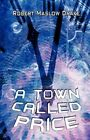 a Town Called 9781606722480 by Robert Maslow Drake Paperback
