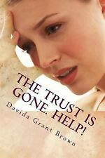 The Trust Is Gone. Help! : The Marriage Rocks Self-Help Guide to Rebuild...