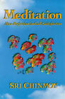 Meditation: Man-perfection in God-satisfaction by Sri Chinmoy (Paperback, 1989)