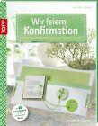 Wir feiern Konfirmation von Helene Ludwig (2013, Taschenbuch)