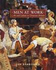 Men at Work: Art and Labour in Mid-Victorian Britain by Tim Barringer (Hardback, 2005)