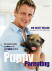 Puppy Parenting: An Expert Guide on What to Do and When to Do it by Scott Miller (Paperback, 2007)