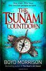 The Tsunami Countdown by Boyd Morrison (Paperback, 2012)