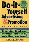 Do-It-Yourself Advertising and Promotion: How to Produce Great Ads, Brochures, Catalogs, Direct Mail, Web Sites and More! by Fred E. Hahn (Paperback, 2003)
