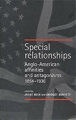 Special Relationships: Anglo-American Affinities and Antagonisms 1854-1936 by