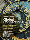 Global Connections: Volume 1, to 1500: Politics, Exchange, and Social Life in World History: Volume 1 by Louise A. Tilly, Peter C. Perdue, The late Charles Tilly, Juan Cole, John Coatsworth, Michael P. Hanagan (Hardback, 2015)