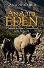 An Arid Eden: A Personal Account of Conservation in the Kaokoveld by Garth Owen-Smith (Paperback, 2009)