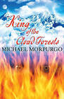 King of the Cloud Forests by Michael Morpurgo (Paperback, 2006)