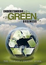 Understanding Green Business by Nik Tehrani and Swapna Sinha (2011, Hardcover)