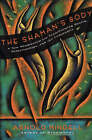 The Shaman's Body: A New Shaminism for Transforming Health, Relationships and the Community by Arnold Mindell (Paperback, 1994)