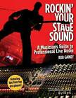 Rob Gainey: A Musician's Guide to Professional Live Audio by Robin Gainey (Paperback, 2011)
