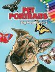 Pet Portraits: Big Heads Vol 2 by Pumpkin Studios (Paperback / softback, 2013)