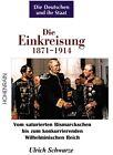 Die Einkreisung 1871 - 1914. Die Deutschen und ihr Staat 2 von Ulrich Schwarze (2013, Kunststoffeinband)