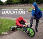 We Need to Talk About Education by Greg Villalobos, Ben Faccini, Meryl Noronha (Hardback, 2014)