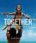 You and Me Together: Moms, Dads, and Kids Around the World by Barbara Kerley (Paperback, 2010)