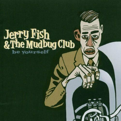 Jerry Fish & The Mudbug Club - Be Yourself CD #G1992322