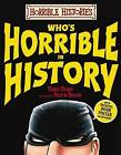 Who's Horrible in History by Terry Deary (Hardback, 2009)