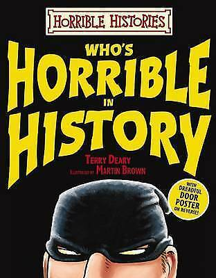 """AS NEW"" Deary, Terry, Who's Horrible in History (Horrible Histories), Hardcover"