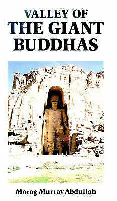 Valley of the Giant Buddhas: Memoirs and Travels by Abdullah, Morag Murray, Hard