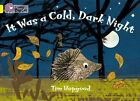 Collins Big Cat: It Was a Cold Dark Night: Band 3/Yellow by Tim Hopgood (Paperback, 2012)