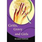 Grits, Gravy and Girls by Kristen Garrett (Paperback / softback, 2002)