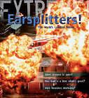 Extreme Science: Earsplitters!: The World's Loudest Noises by Steve Parker (Hardback, 2008)