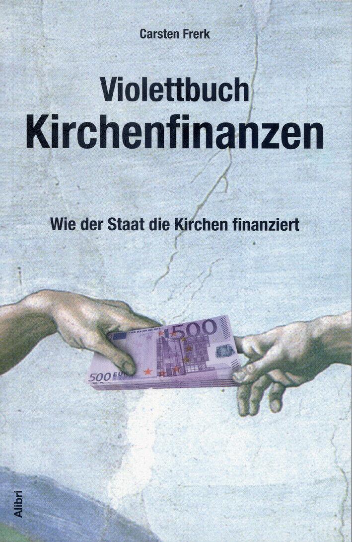 Violettbuch Kirchenfinanzen Carsten Frerk - Carsten Frerk