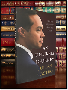 An-Unlikely-Journey-SIGNED-by-JULIAN-CASTRO-New-VP-Hardback-1st-Edition-Print