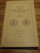 BULLETIN Société ANTIQUAIRES DE NORMANDIE TOME LXI 1990-1993