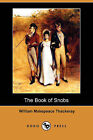 The Book of Snobs (Dodo Press) by William Makepeace Thackeray (Paperback / softback, 2009)