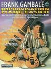 Frank Gambale -- Improvisation Made Easier: An Improvisation Course for Intermediate to Advanced Guitarists, Book & 2 CDs by Frank Gambale (Mixed media product, 1997)