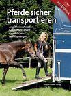 Pferde sicher transportieren von Martin Haller (2012, Kunststoffeinband)